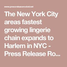 The New York City areas fastest growing lingerie chain expands to Harlem in NYC - Press Release Rocket