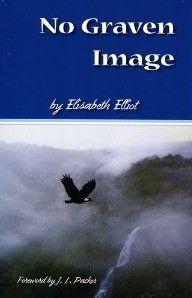 No Graven Image (fiction by Elisabeth Elliot)