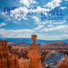 One must travel to learn - Mark Twain #travelquote #wanderlust #wowtravelclub