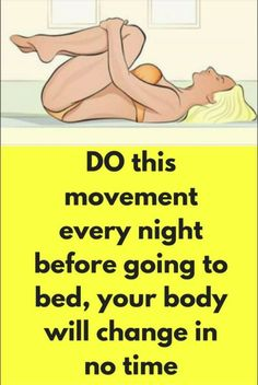 Do These Movement Every Night Before Going To Bed Your Body Will Change In No Time! – Gust Of Wind~
