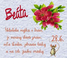 Beáta Štebotala myška v tráve, že meniny sláviš práve, veľa šťastia, zdravia lásky a na čele žiadne vrásky Books, Libros, Book, Book Illustrations, Libri