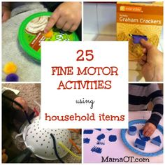 25 occupational therapist-approved fine motor activities for toddlers and preschoolers, using items found around the house. Great for parents and therapists on a budget!