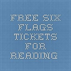 free six flags tickets for reading