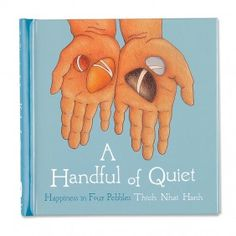 A Handful of Quiet by Thich Nhat Hanh. Simple meditation for children.