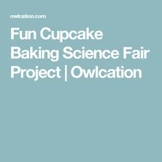 Fun Cupcake Baking Science Fair Project | Owlcation
