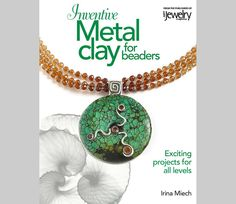 Inventive Metal Clay for Beaders is the third book in the series by Irina Miech.  Get step-by-step instruction in metal clay, plus learn complementary techniques such as enameling  and keum boo (applying gold foil).  There are projects for all skill levels, plus variations of many of the projects that are certain to inspire. $21.95