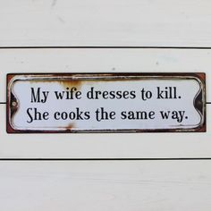 My Wife Dresses To Kill Sign  - Lily & Moor