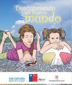 """""""Descubriendo un nuevo mundo"""" escrito por UNAP-EXPLORA, ilustraciones Rafael Nangarí, asesoría científica Mg. Marcela Ávila."""