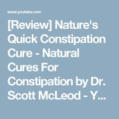 [Review] Nature's Quick Constipation Cure - Natural Cures For Constipation by Dr. Scott McLeod - YouTube