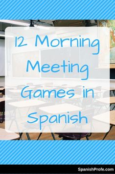12 Morning Meeting Games in Spanish - Spanish Profe