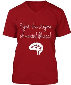 Mental illness is seen often as a weakness, swept under the rug. But the truth is that there are many people struggling to overcome, and even more scared to commit to the first step, reaching out and asking for help, in fear of being judged.  Take a stand and show support by purchasing this shirt!!    Seeing this page after the campaign has ended? Be sure to check out Teespring.com/discover for a sample of awesome active campaigns!