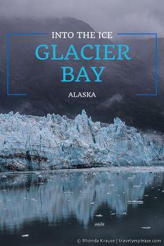 travelyesplease.com | Into the Ice- Glacier Bay, Alaska (Blog Post)