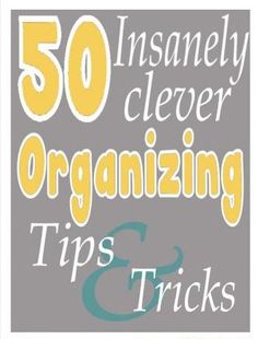 More clever ideas to keep you organized