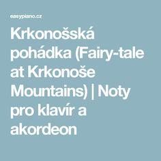 Krkonošská pohádka (Fairy-tale at Krkonoše Mountains) | Noty pro klavír a akordeon