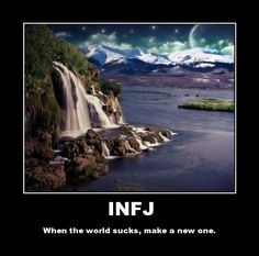 What an INFJ does when the world becomes a suckfest...