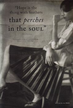 Hope is the thing with feathers that perches in the soul . . .