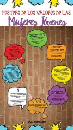 POSTERS DE LOS VALORES DE LAS MUJERES JÓVENES Con formas de globos de diálogo, diseñados en base al Lema para la Mutual 2017 ¡Gratis! Por: Ideas SUD
