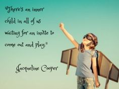 Let your inner child run free!