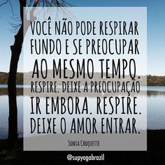 "@instabynina's photo: ""#regram @syb.lifestyle Arte ByNina. Respire. Deixe o amor entrar!!! #frases #citações #yoga #syblifestyle #amor #pranayama"""