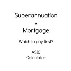 Mortgage Calculator  AsicS Moneysmart  Saving Money