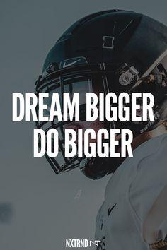 Dream Bigger. Do Bigger. #FootballQuotes #SportQuotes #Motivation #Inspiration #Football #Nxtrnd #Training Best Football Quotes, Basketball Quotes, Mood Quotes, Life Quotes, Motivational Quotes For Athletes, Mouth Guard, Sport Quotes, Motivation Inspiration, Dream Big