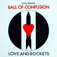 Lunatic Entrails: Ball of Confusion - Love and Rockets (yeah, they are a pretty cool band) Beggars Banquet, Love And Rockets, Goth Music, Lp Cover, Punk Art, Alternative Music, Set You Free, Post Punk, Online Images