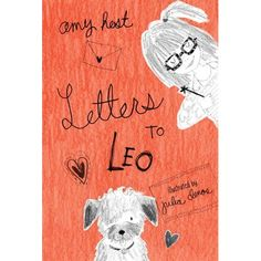 Letters to Leo by Amy Hesse. Early chapter book.