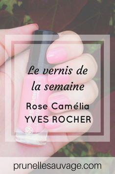 Vernis Rose Camélia YVES ROCHER #prunellesauvage #vernis #nailpolish #blog #beaute #yvesrocher
