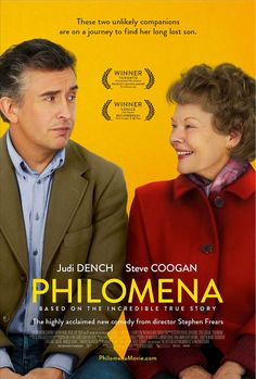 Philomena...I want to see this so bad it looks really good.