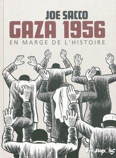 6 ans de travail, plus de 400 pages, pour mettre au jour un massacre perpétré par l'armée israélienne sur la population de Gaza, en 1956, et que l'Histoire a tout fait pour oublier. Sacco poursuit son engagement sincère, courageux, âpre, rigoureux et nécessaire. Son oeuvre est une charge explosive qui a fait voler en éclats les limites de la bande dessinée.