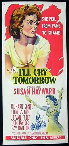 I'll Cry Tomorrow - May have been from the 1950s but such a good movie!!