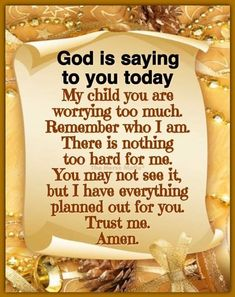 God is saying to you today My child you are worrying too much. Remember who I am. There is nothing too hard for me. You may not see it, but I have everything planned out for you. Prayer Scriptures, Bible Prayers, Faith Prayer, God Prayer, Prayer Quotes, Bible Verses Quotes, Faith In God, Faith Quotes, Religious Quotes