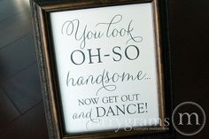 Wedding Bathroom Sign - You Look Oh So Handsome.. Now Get Out and DANCE- Wedding Reception Signage -Toiletries Sign - Numbers SS01 on Etsy, $10.00