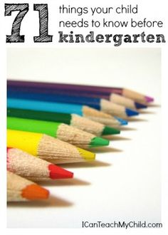 71 Things Your Child Needs to Know Before Kindergarten...This is an excellent list of standards to keep in mind as you prepare your child for kindergarten.  These are also good clear goals for a pre-k teacher to work toward with his or her students.