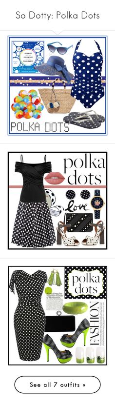 """""""So Dotty: Polka Dots"""" by terryandjim ❤ liked on Polyvore featuring Kayu, Joules, PolkaDots, Karl Lagerfeld, Dolce&Gabbana, Cath Kidston, Lime Crime, Swarovski, WithChic and Kim Rogers"""