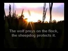 Tribute to David Grossman: A sheepdog, a warrior, a watchman, a sentinel.     On Sheep, Wolves and Sheepdogs  (From the book, On Combat, by Lt. Col. Dave Grossman)  Video Credit: http://www.youtube.com/user/whitetuber