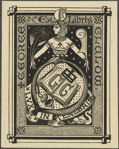 Bookplate of George Clalow. States, 'Ex Libris George Clalow' with motto 'LVXL in tenebris;' features a goddess holding grass and a quill. Also features an open book with the initial 'GC' and...