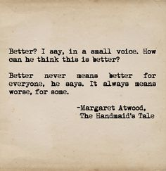 """Excerpted from: """"The Handmaid's Tale"""" by: Margaret Atwood"""