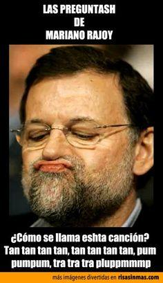 Las preguntash de Mariano Rajoy: eshta canción.