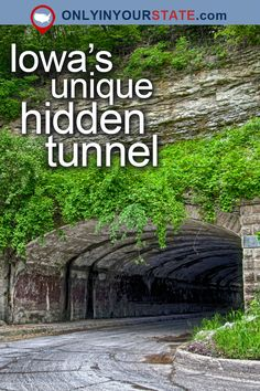 Travel | Iowa | USA | Attractions | Hidden Gems | Tunnels | Things To Do | Day Trips | Places To Visit | State Parks | Harmon Tunnel | Easy Hikes | Trails | Ruins | Abandoned Places | Forest | Manmade Beauty | History | Scenic Drive | Middle River