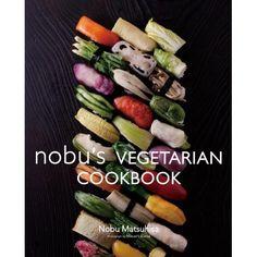 Nobu's Vegetarian Cookbook: Nobu Matsuhisa, Masashi Kuma, Jean-Georges Vongerichten, Eric Ripert: 9784894449053: Amazon.com: Books