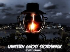 Lantern Ghost Story Walk tours St Ives Shanty Baba cornwall hunt stories hunter haunted hunting most - Home