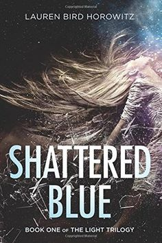 My Random Book Thoughts: Book Review: Shattered Blue by Lauren Bird Horowit...