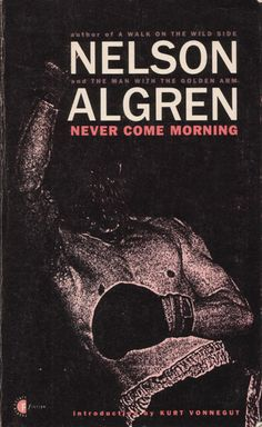 The mighty Nelson Algren's Never Come Morning. Cover design by Nick Beckhurst (Fourth Estate, 1988)