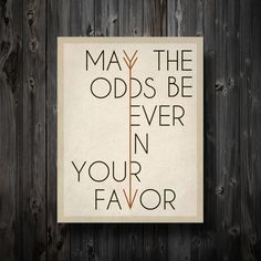 "May The Odds Be Ever In Your Favor Hunger Games Inspired Poster 11"" x 14"""