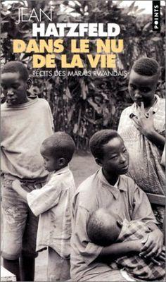 Dans le nu de la vie sous-titré Récits des marais rwandais est un récit de Jean Hatzfeld paru le 24 août 2000 aux éditions du Seuil et ayant reçu l'année suivante le Prix France Culture.