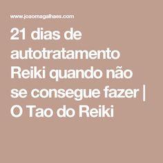 21 dias de autotratamento Reiki quando não se consegue fazer   O Tao do Reiki