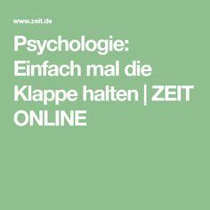 Psychologie: Einfach mal die Klappe halten |ZEIT ONLINE