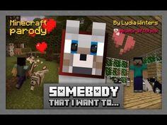 """""""Somebody that I Want to..."""" Minecraft Parody of Gotye's Somebody that I..."""