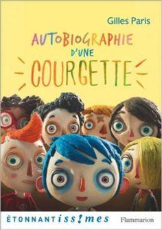 Autobiographie d'une courgette : trouver les mots de l'enfance, quand on est adulte, c'est terriblement difficile, il faut un sacré talent d'observation